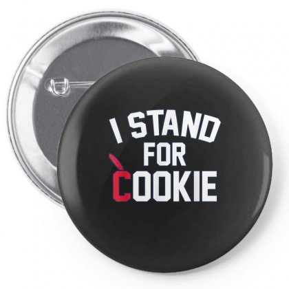 I Stand For Cookie 1 Pin-back Button Designed By Vanitty