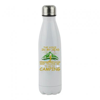 The Voice In My Head Keep Teeling Me To Go To Camping Stainless Steel Water Bottle Designed By Hung