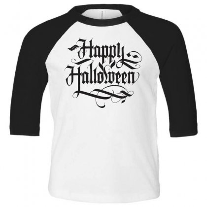 Happy Halloween Lettering Toddler 3/4 Sleeve Tee Designed By Tiococacola