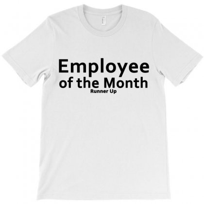 Employee Of The Month Runner Up T-shirt Designed By Igun