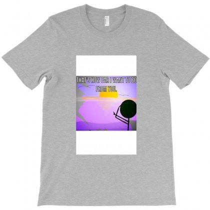 Distance T-shirt Designed By Wisline