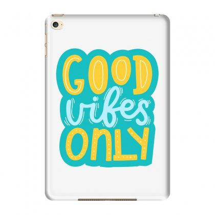 Good Vibes Only Ipad Mini 4 Case Designed By Estore
