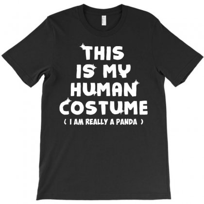 This Is My Human Costume Im Really A Panda Gift T-shirt Designed By Sabriacar