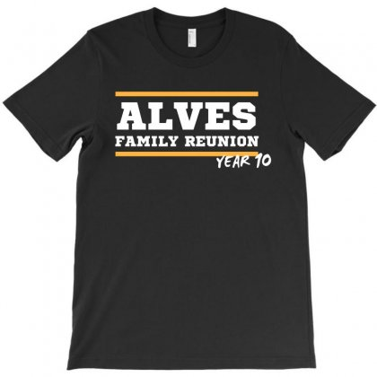 Alves Family Reunion Year 10 T-shirt Designed By Cogentprint