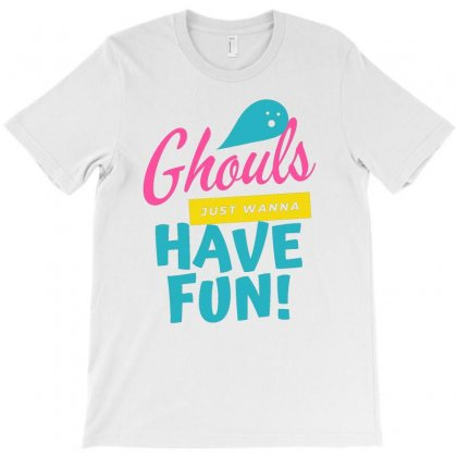 Ghouls Just Wanna Have Fun T-shirt Designed By Cogentprint