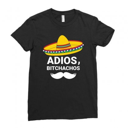 Adios Bitchachos Funny Ladies Fitted T-shirt Designed By Teeshop