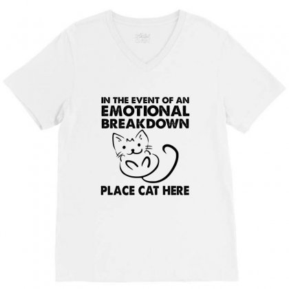 In The Event Of An Emotional Breakdown Place Cat Here V-neck Tee Designed By Hoainv