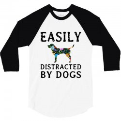 easily distracted by dogs 3/4 Sleeve Shirt | Artistshot