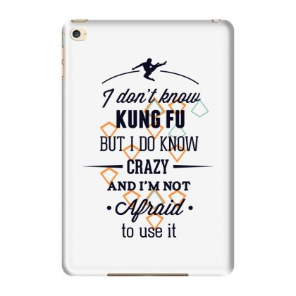 I Don't Know Kung Fu But I Do Know Crazy Ipad Mini 4 Case Designed By Estore