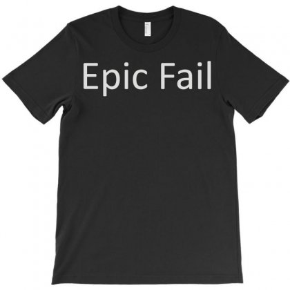 Epic Fail T-shirt Designed By Ismi