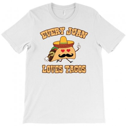 Every Juan Loves Tacos T-shirt Designed By Ismi