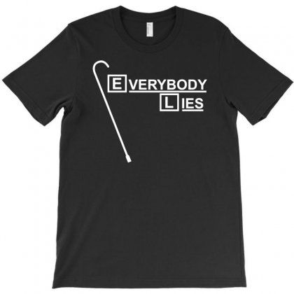 Everybody Lies T-shirt Designed By Ismi