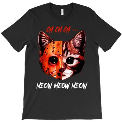 Ch Ch Ch Meow Meow Meow Cat Halloween Horror T-shirt Designed By Vanitty
