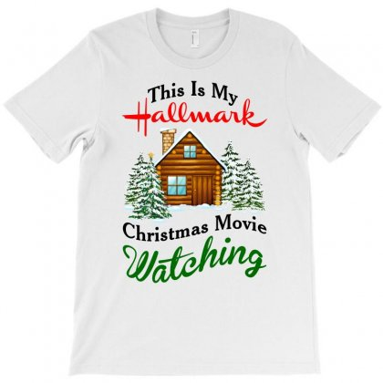 This Is My Hallmark Christmas Movie Watching T-shirt Designed By Amber Petty