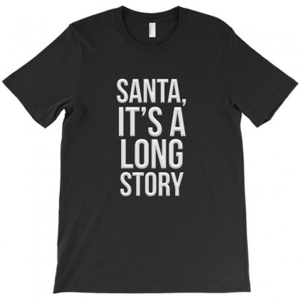 Santa It's A Long Story T-shirt Designed By Igun