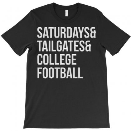 Saturdays & Tailgates & College Football T-shirt Designed By Igun