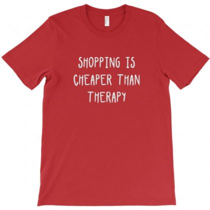 Shopping Is Cheaper Than Therapy T-shirt Designed By Igun