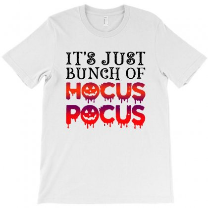 It Is Just Bunch Of Hocus Pocus T-shirt Designed By Balqis Tees