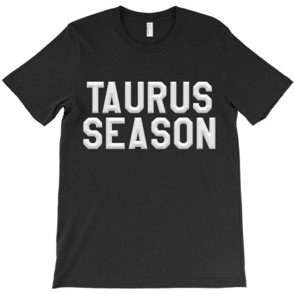 Taurus Season T-shirt Designed By Igun