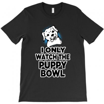 I Only Watch The Puppy Bowl T-shirt Designed By Balqis Tees