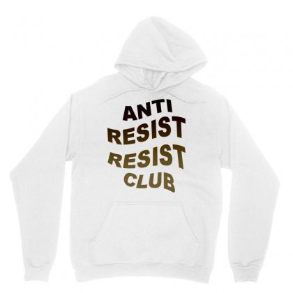 Anti Resist Resist Club Unisex Hoodie Designed By Blackstars