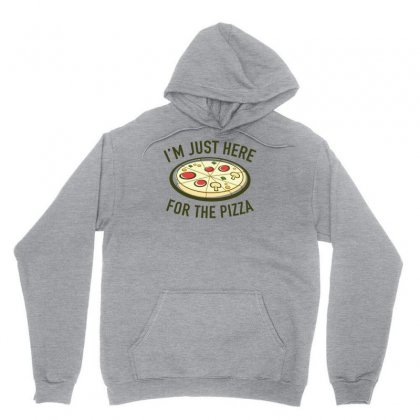 I'm Just Here For The Pizza Unisex Hoodie Designed By Erryshop
