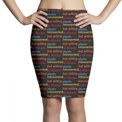 Introverted But Willing To Discuss Plants Pencil Skirts Designed By Pinkanzee