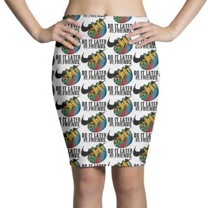 Hi Friends Do It Later Funny Pencil Skirts Designed By Pinkanzee