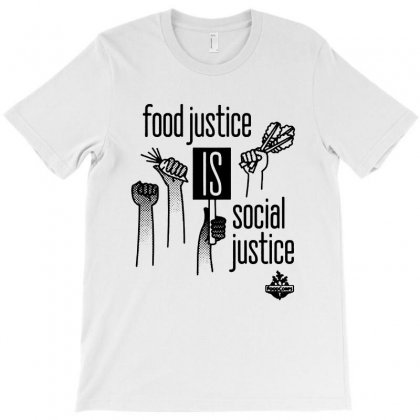 Food Justice Is Social Justice On Black T-shirt Designed By Pinkanzee