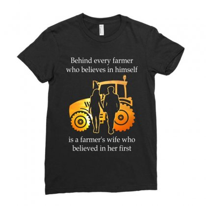 Behind Every Farmer Who Believes In Himself Is A Farmer's Wife Who Bel Ladies Fitted T-shirt Designed By Hoainv