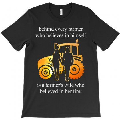 Behind Every Farmer Who Believes In Himself Is A Farmer's Wife Who Bel T-shirt Designed By Hoainv