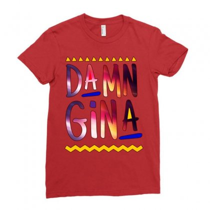 Cause Im A Lady Damn Gina Black Ladies Fitted T-shirt Designed By Fashionartis69