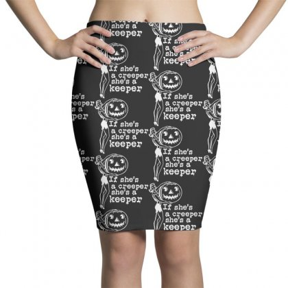 If Shes A Creeper Shes A Keeper Funny Halloween Pencil Skirts Designed By Pinkanzee