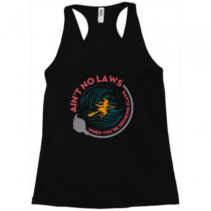 Halloween Witch Ain't No Laws You're Drinking Claws Racerback Tank Designed By Pinkanzee
