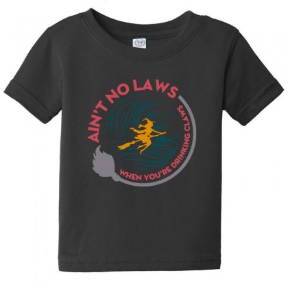 Halloween Witch Ain't No Laws You're Drinking Claws Baby Tee Designed By Pinkanzee