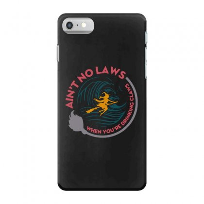 Halloween Witch Ain't No Laws You're Drinking Claws Iphone 7 Case Designed By Pinkanzee