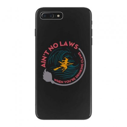 Halloween Witch Ain't No Laws You're Drinking Claws Iphone 7 Plus Case Designed By Pinkanzee