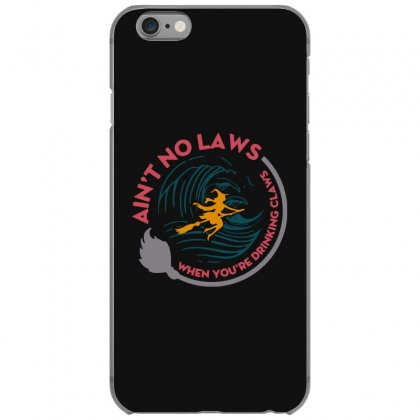 Halloween Witch Ain't No Laws You're Drinking Claws Iphone 6/6s Case Designed By Pinkanzee