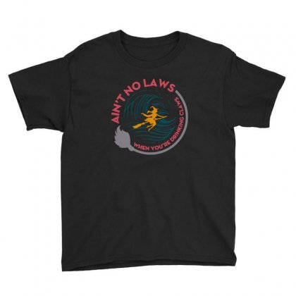 Halloween Witch Ain't No Laws You're Drinking Claws Youth Tee Designed By Pinkanzee