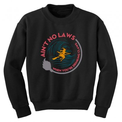 Halloween Witch Ain't No Laws You're Drinking Claws Youth Sweatshirt Designed By Pinkanzee