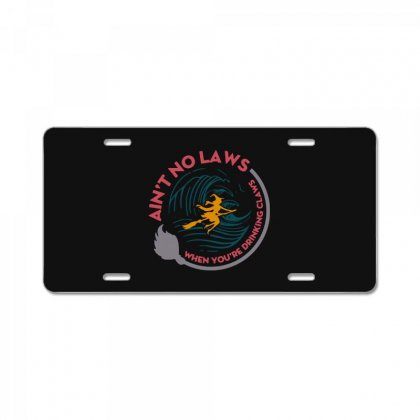 Halloween Witch Ain't No Laws You're Drinking Claws License Plate Designed By Pinkanzee