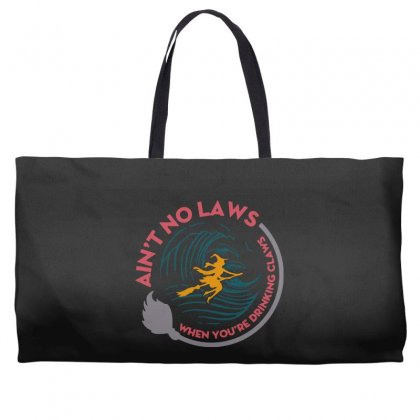 Halloween Witch Ain't No Laws You're Drinking Claws Weekender Totes Designed By Pinkanzee