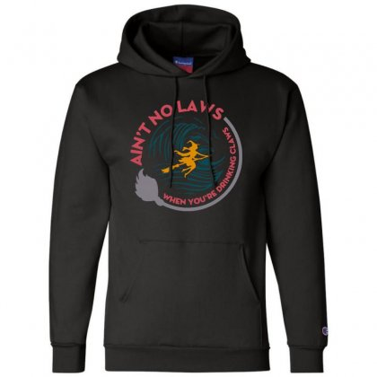 Halloween Witch Ain't No Laws You're Drinking Claws Champion Hoodie Designed By Pinkanzee