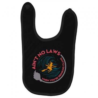 Halloween Witch Ain't No Laws You're Drinking Claws Baby Bibs Designed By Pinkanzee