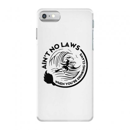 Halloween Witch Ain't No Laws You're Drinking Claws For Light Iphone 7 Case Designed By Pinkanzee