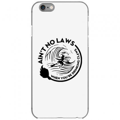 Halloween Witch Ain't No Laws You're Drinking Claws For Light Iphone 6/6s Case Designed By Pinkanzee