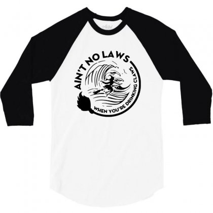 Halloween Witch Ain't No Laws You're Drinking Claws For Light 3/4 Sleeve Shirt Designed By Pinkanzee