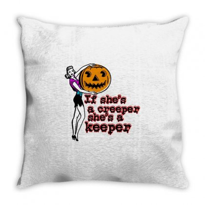 Halloween If Shes A Creeper Shes A Keeper Throw Pillow Designed By Pinkanzee