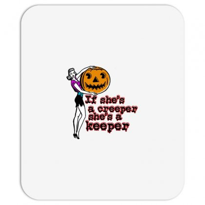 Halloween If Shes A Creeper Shes A Keeper Mousepad Designed By Pinkanzee