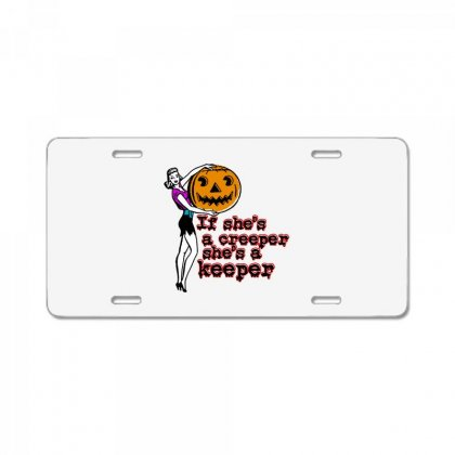 Halloween If Shes A Creeper Shes A Keeper License Plate Designed By Pinkanzee